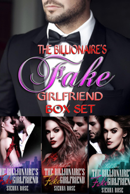 The Billionaire's Fake Girlfriend Box Set - Sierra Rose