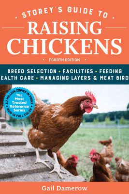 Storey's Guide to Raising Chickens, 4th Edition - Gail Damerow