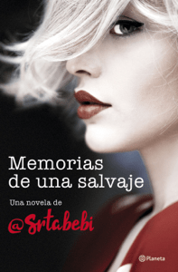 Memorias de una salvaje - Srta. Bebi pdf download