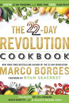 The 22-Day Revolution Cookbook - Marco Borges