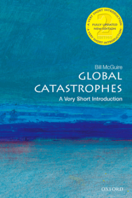 Global Catastrophes: A Very Short Introduction - Bill McGuire