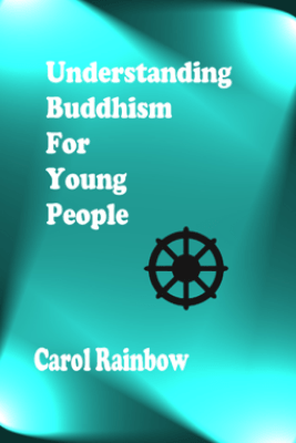 Understanding Buddhism for Young People - Carol Rainbow