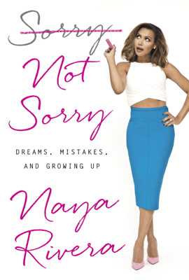 Sorry Not Sorry - Naya Rivera pdf download