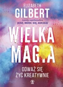 Wielka Magia - Elizabeth Gilbert pdf download