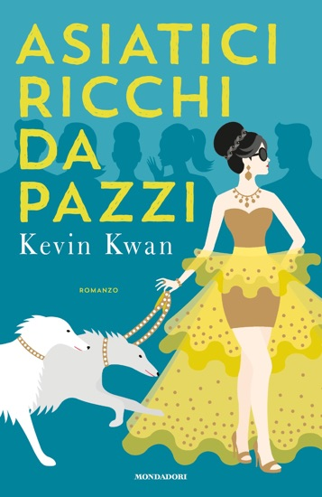 Asiatici Ricchi da Pazzi by Kevin Kwan PDF Download