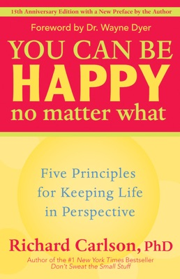 You Can Be Happy No Matter What - Richard Carlson pdf download