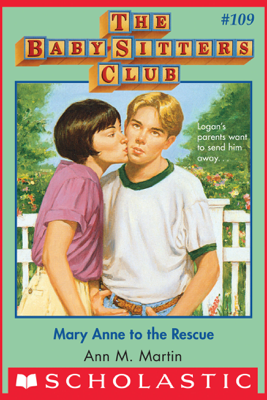 The Baby-Sitters Club #109: Mary Anne to the Rescue - Ann M. Martin