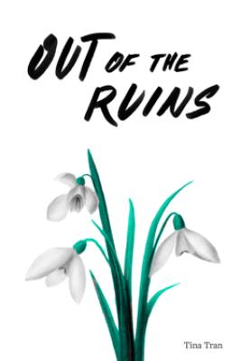 Out of the Ruins - Tina Tran