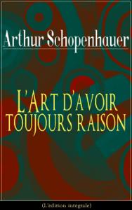 L'Art d'avoir toujours raison (L'édition intégrale) - Arthur Schopenhauer pdf download