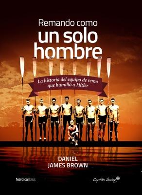 Remando, como un solo hombre - Daniel James Brown & Guillem Usandizaga pdf download