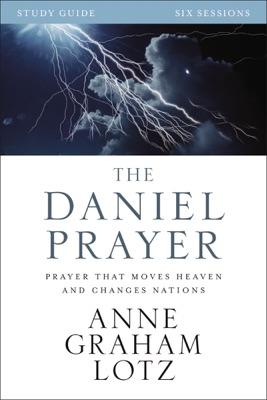 The Daniel Prayer Study Guide - Anne Graham Lotz pdf download
