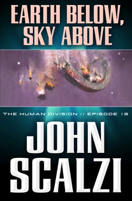 The Human Division #13: Earth Below, Sky Above - John Scalzi pdf download