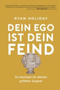 Dein Ego ist dein Feind - Ryan Holiday pdf download