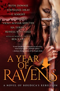 A Year of Ravens: a novel of Boudica's Rebellion - E Knight, Kate Quinn, Russell Whitfield, Ruth Downie, S.J.A. Turney, Stephanie Dray & Vicky Alvear Shecter pdf download