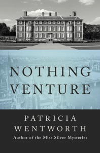 Nothing Venture - Patricia Wentworth pdf download