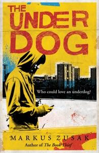 The Underdog - Markus Zusak pdf download