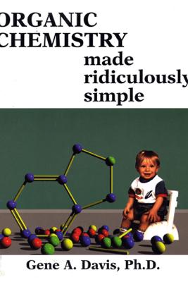 Organic Chemistry Made Ridiculously Simple - Gene Davis