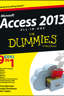 Access 2013 All-in-One For Dummies - Alison Barrows, Joseph C. Stockman & Allen G. Taylor