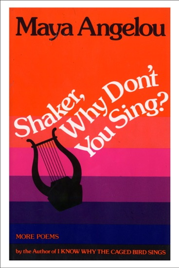 Shaker, Why Don't You Sing? - Maya Angelou pdf download