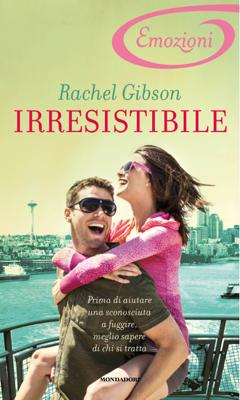 Irresistibile (I Romanzi Emozioni) - Rachel Gibson pdf download