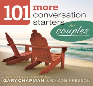 101 More Conversation Starters for Couples - Gary Chapman & Ramon Presson pdf download