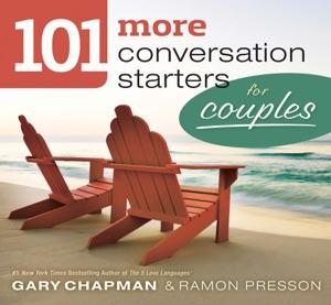 101 More Conversation Starters for Couples - Gary Chapman & Ramon Presson pdf download