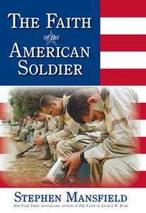 The Faith of the American Soldier - Stephen Mansfield pdf download