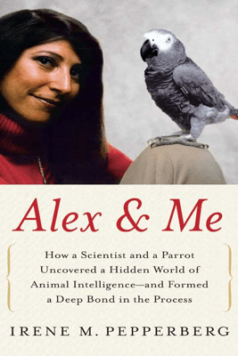 Alex & Me - Irene Pepperberg