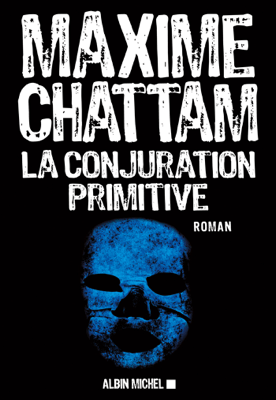 La Conjuration primitive - Maxime Chattam pdf download