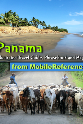 Panama: Illustrated Travel Guide, Phrasebook and Maps (Mobi Travel) - MobileReference
