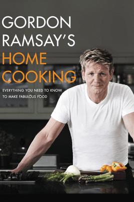 Gordon Ramsay's Home Cooking - Gordon Ramsay