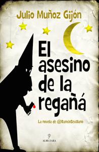 El asesino de la regañá - Julio Muñoz Gijón pdf download