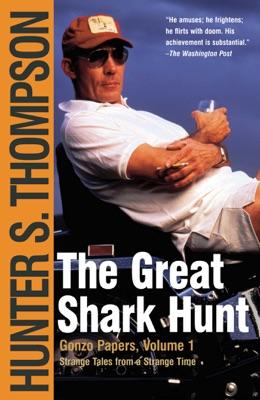 The Great Shark Hunt - Hunter S. Thompson pdf download
