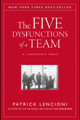 The Five Dysfunctions of a Team - Patrick M. Lencioni