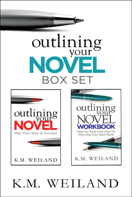 Outlining Your Novel Box Set: How to Write Your Best Book - K.M. Weiland