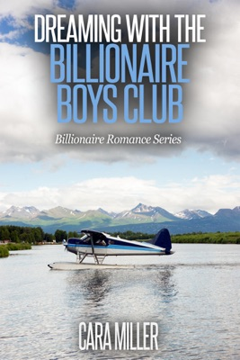 Dreaming with the Billionaire Boys Club - Cara Miller pdf download
