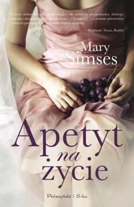 Apetyt na życie - Mary Simses pdf download