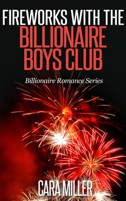 Fireworks with the Billionaire Boys Club - Cara Miller pdf download