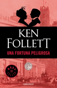 Una fortuna peligrosa - Ken Follett pdf download