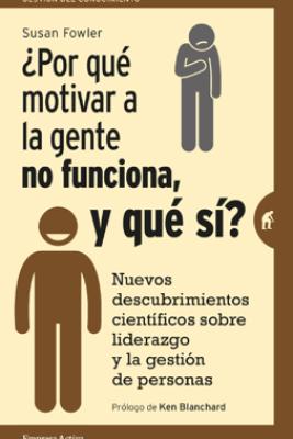 ¿Por qué motivar a la gente no funciona, y qué sí? - Susan Fowler