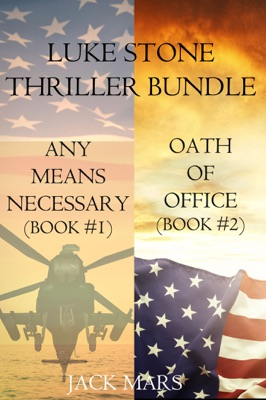 Luke Stone Thriller Bundle: Any Means Necessary (#1) and Oath of Office (#2) - Jack Mars pdf download