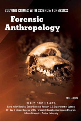 Forensic Anthropology - Angela Libal