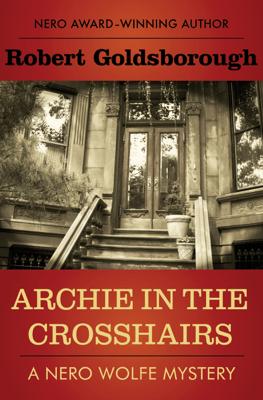 Archie in the Crosshairs - Robert Goldsborough pdf download