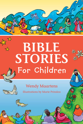 Bible Stories for Children - Wendy Maartens