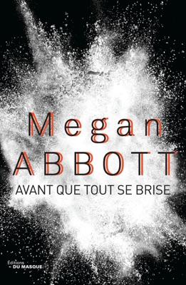 Avant que tout se brise - Megan Abbott pdf download