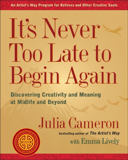It's Never Too Late to Begin Again by Julia Cameron PDF Download