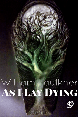 As I Lay Dying - Willian Faulkner