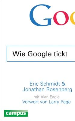 Wie Google tickt - Eric Schmidt & Jonathan Rosenberg pdf download