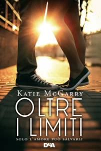 Oltre i limiti - Katie McGarry pdf download