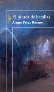 El pintor de batallas - Arturo Pérez-Reverte pdf download